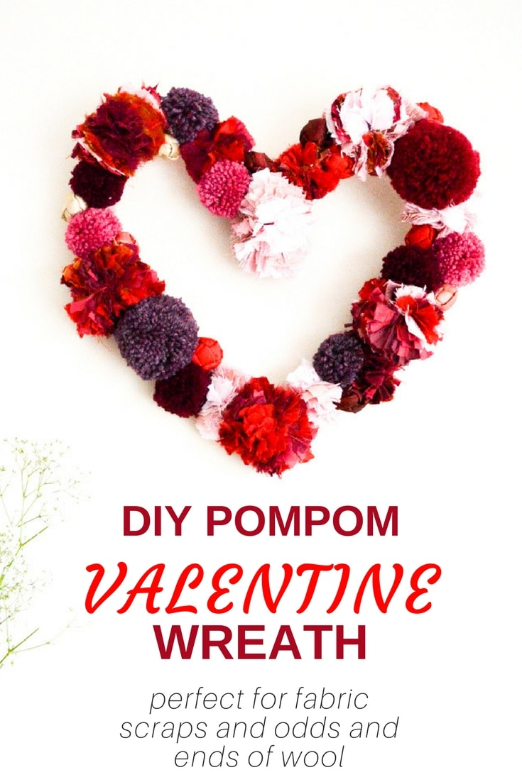 DIY Pompom Valentine Wreath Use up odds and ends of wool, plus your fabrics scraps to create a mixture of pompoms. #DIYValentineWreath #Pompomwreath